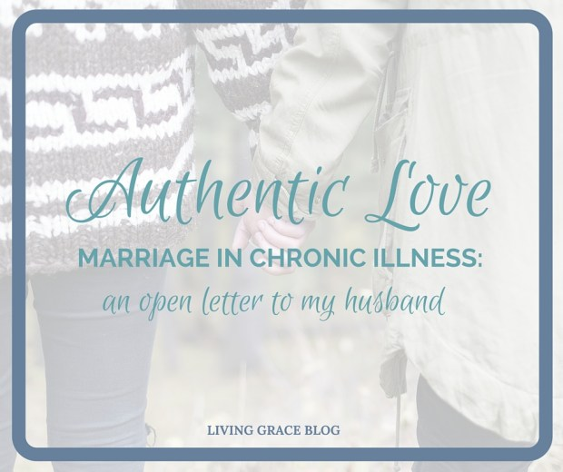 Authentic Love: An Open Letter To My Husband - Living Grace
