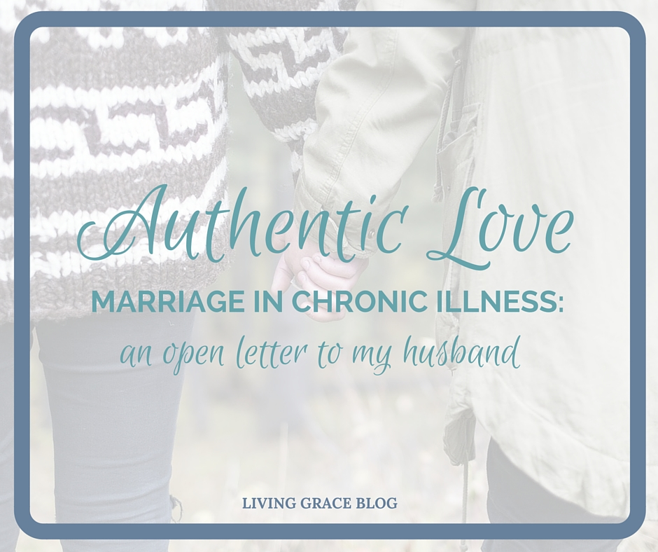 Authentic Love An Open Letter to My Husband Living Grace