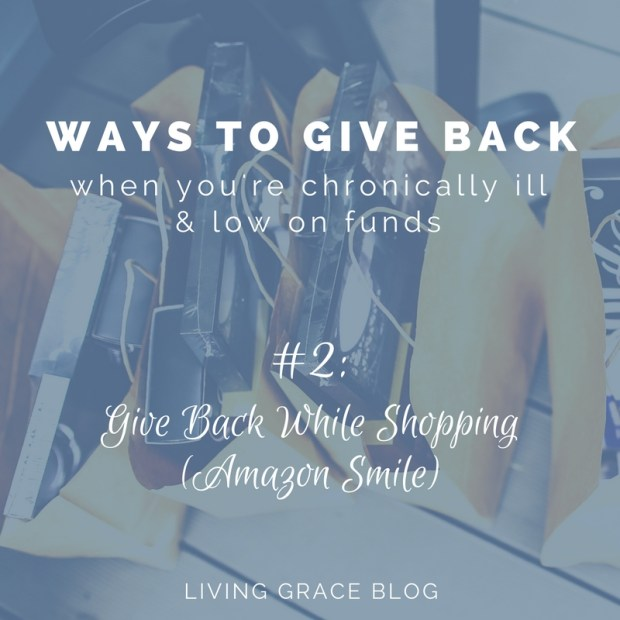 Give Back While you Shop Using Amazon Smile! 4 Ways to Give Back that cost Little to Nothing.
