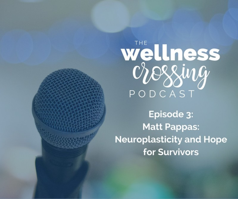Neuroplasticity & Hope For Survivors: A Podcast Episode with Matt Pappas