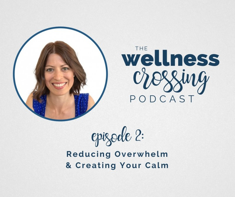 Reducing Overwhelm and Creating Calm: A Podcast Episode