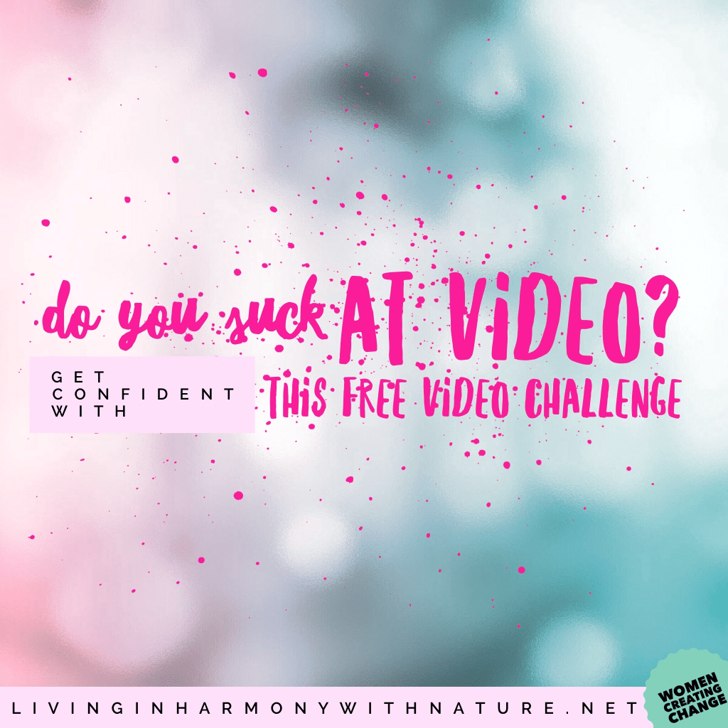 get confident at video with this challenge - living in harmony with nature