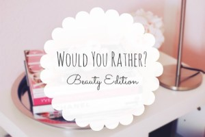 WouldYouRatherBeautyEditionBelle-amie_zps0786f9fc