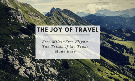 The Joy of Travel: The Secrets You Must Know About Earning Miles