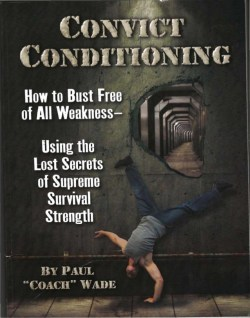 convict conditioning, paul wade