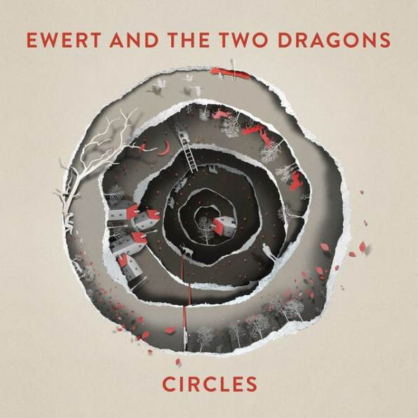 Ewert & The Two Dragons – Circles