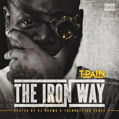 T-Pain - The Iron Way