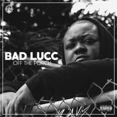 Bad Lucc - Off The Porch