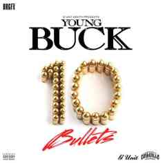Young Buck - 10 Bullets