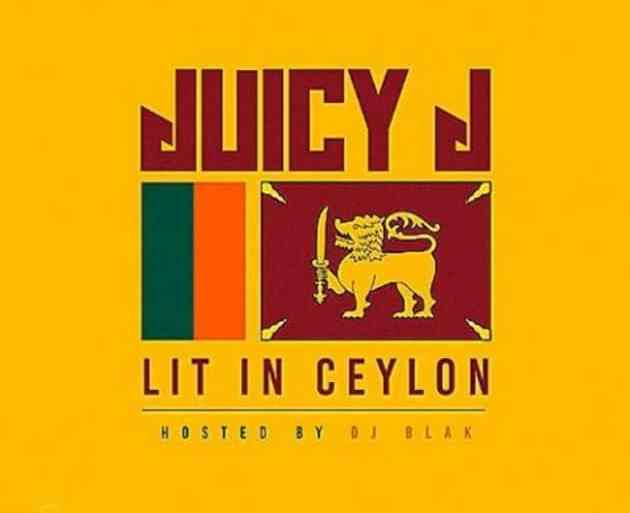 Juicy J - Lit In Ceylon