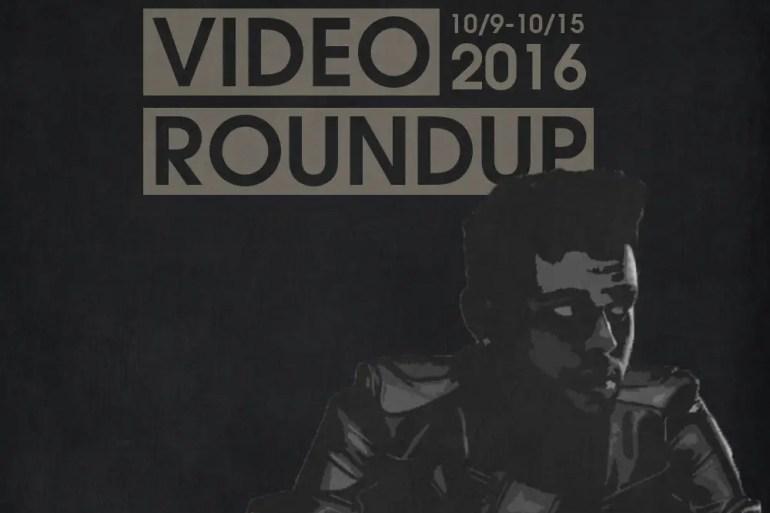 Video Roundup 10/9/16