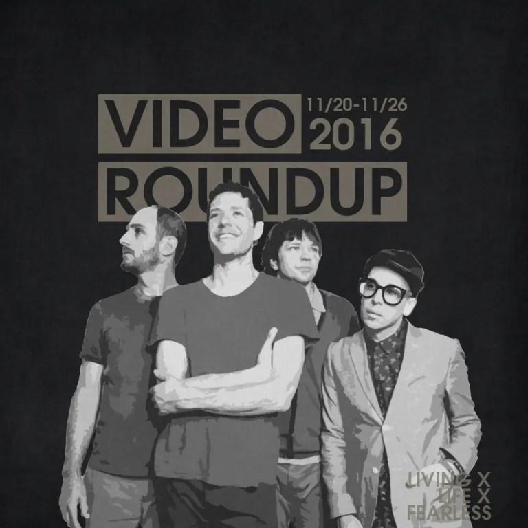 Video Roundup 11/20/16