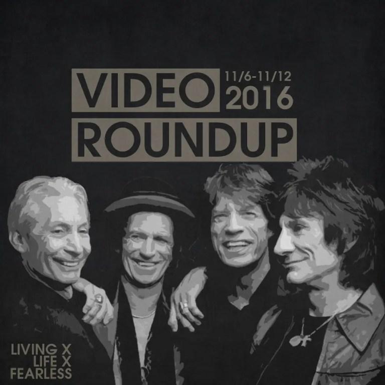 Video Roundup 11/6/16