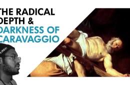 The Radical Depth & Darkness of Caravaggio | IMPACT