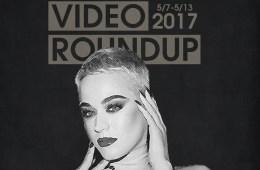 Video Roundup 5/7/17