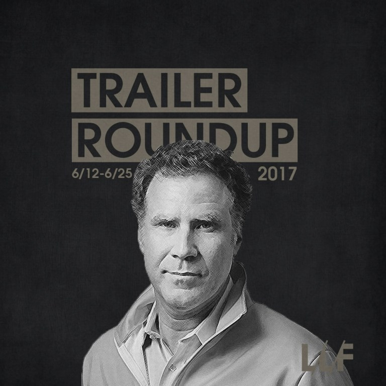Trailer Roundup 6/12/17