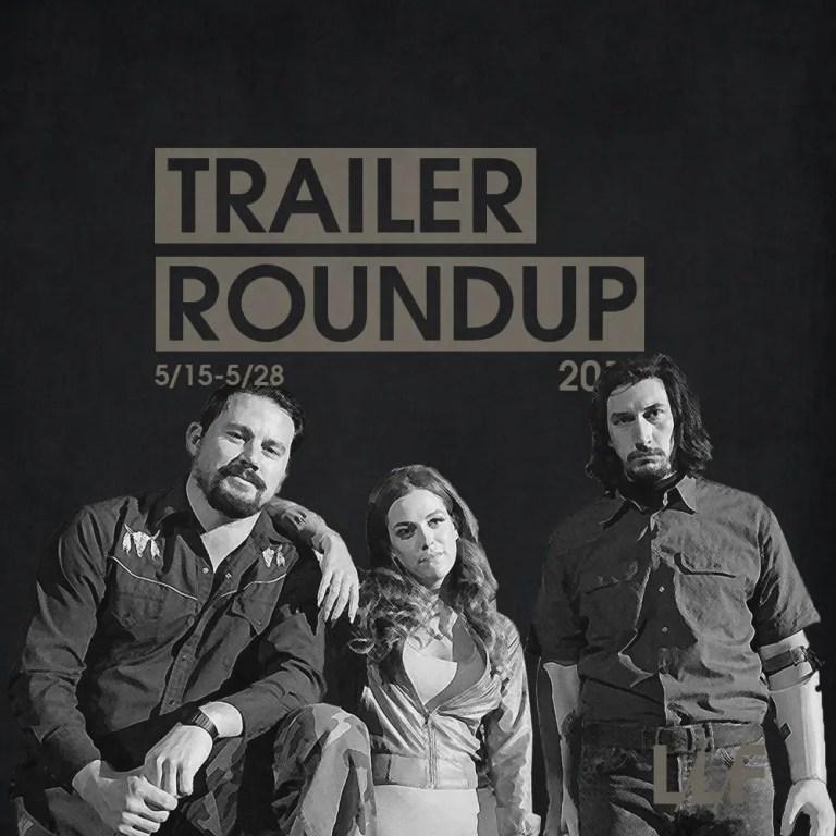 Trailer Roundup 5/15/17