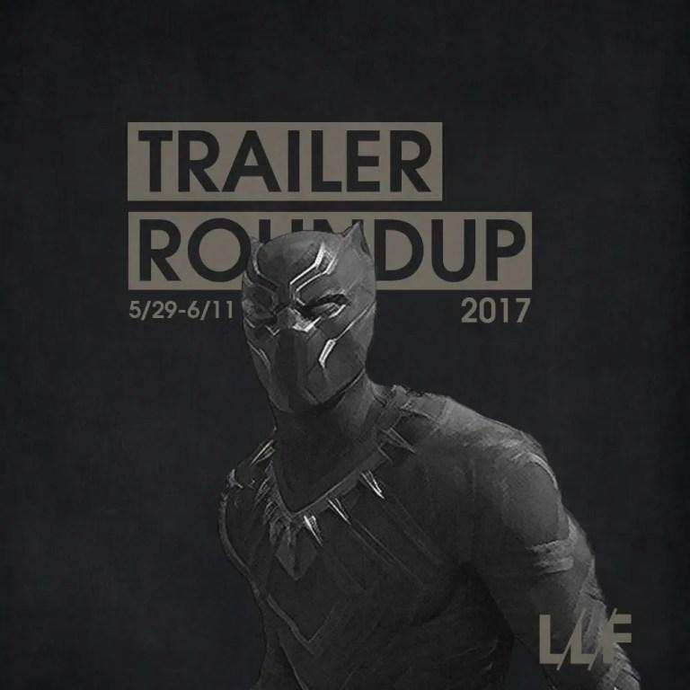 Trailer Roundup 5/29/17