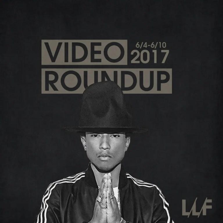 Video Roundup 6/4/17