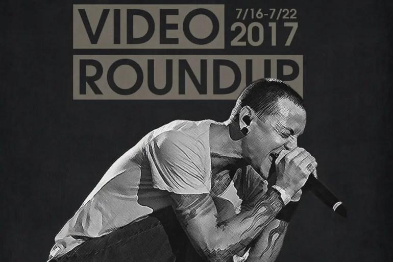 Video Roundup 7/16/17