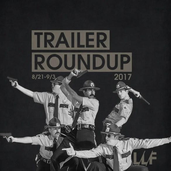 Trailer Roundup 8/21/17