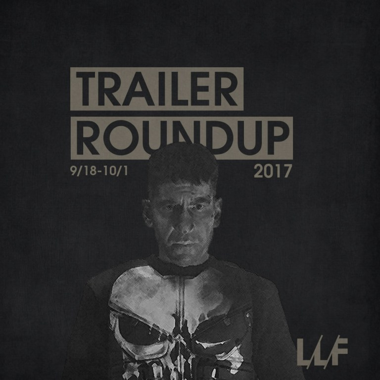 Trailer Roundup 9/18/17