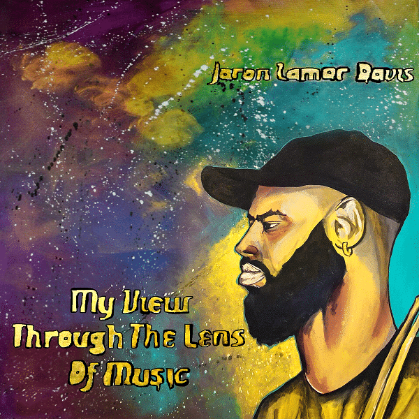 Jaron Lamar Davis - My View Through the Lens of Music | Reactions