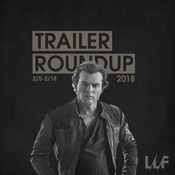 Trailer Roundup 2/5/18
