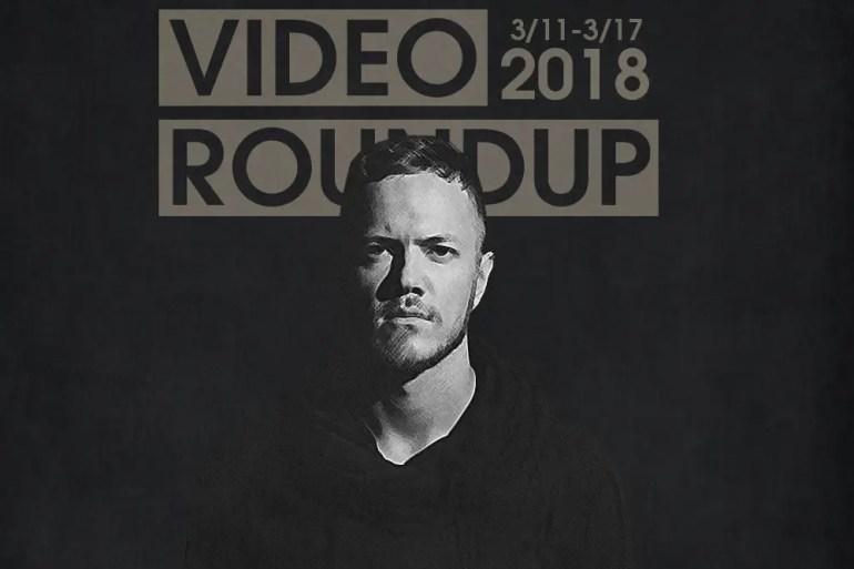 Video Roundup 3/11-3/17
