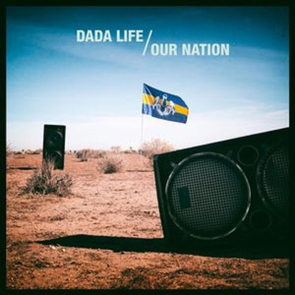 Dada Life - Our Nation Reaction | Reactions | LIVING LIFE FEARLESS