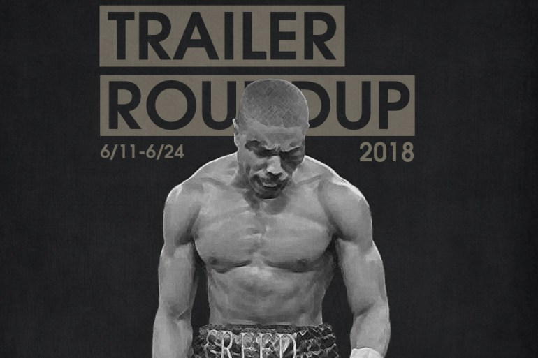 Trailer Roundup 6/11-6/24 | Reactions | LIVING LIFE FEARLESS