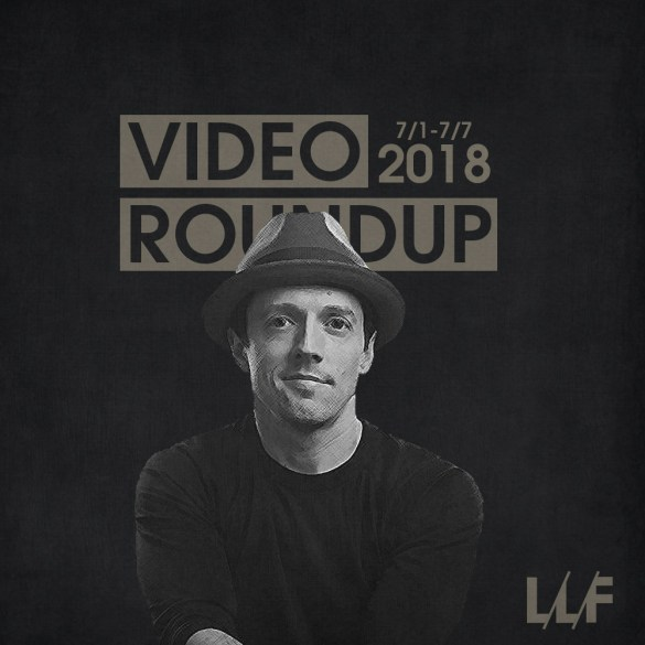 Video Roundup 7/1-7/7 | Reactions | LIVING LIFE FEARLESS