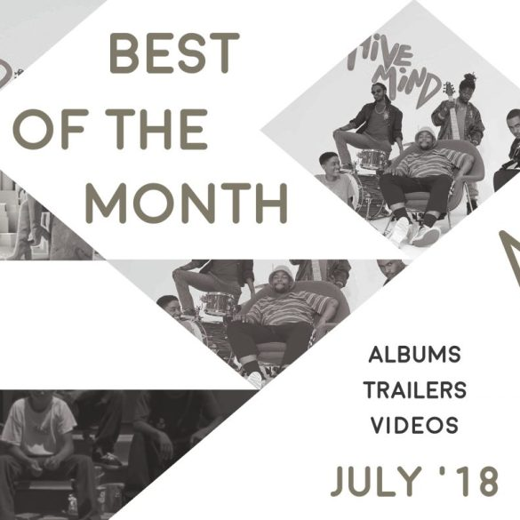 Best of the Month: July 2018 | Features | LIVING LIFE FEARLESS