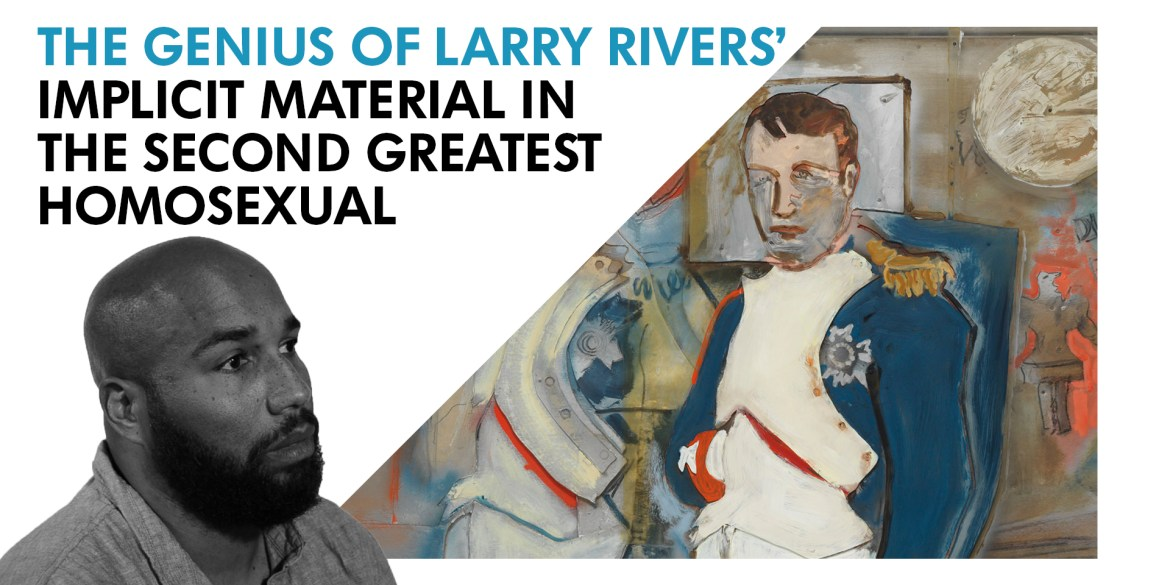 The Genius of Larry Rivers' Implicit Material in 'The Second Greatest Homosexual'   IMPACT   Features   Shorts   LIVING LIFE FEARLESS