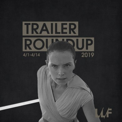 Trailer Roundup 4/1-4/14 | News | LIVING LIFE FEARLESS