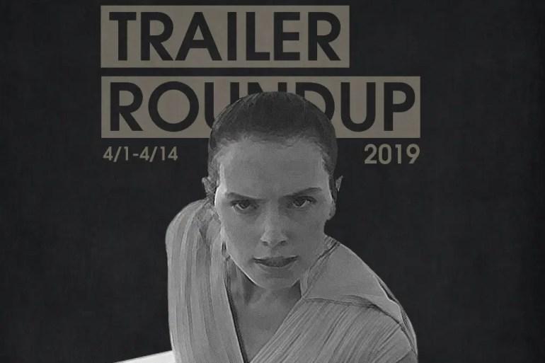 Trailer Roundup 4/1-4/14 | News | LIVING LIFE FEARLESS