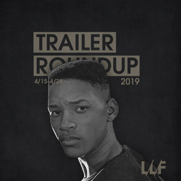 Trailer Roundup 4/15-4/28 | News | LIVING LIFE FEARLESS