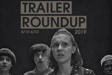 Trailer Roundup 6/10-6/23 | News | LIVING LIFE FEARLESS