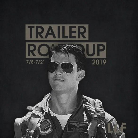 Trailer Roundup 7/8-7/21   News   LIVING LIFE FEARLESS