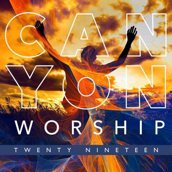 Canyon Worship - 'Canyon Worship 2019' Reaction | Opinions | LIVING LIFE FEARLESS