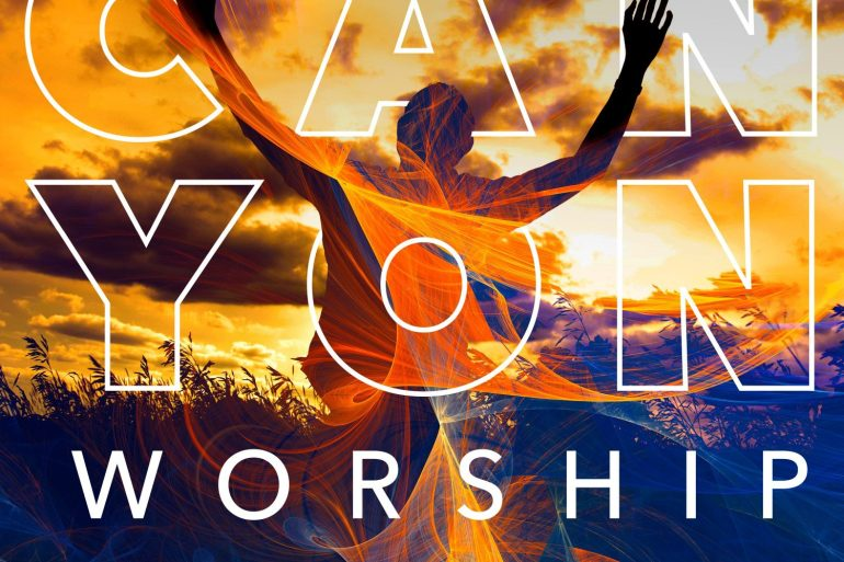 Canyon Worship - 'Canyon Worship 2019' Reaction | Opinions | LIVING LIFE FEARLESS