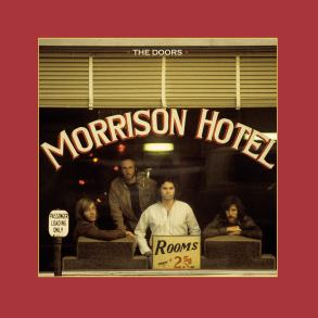 'Morrison Hotel' by The Doors gets its 50th Anniversary reissue | News | LIVING LIFE FEARLESS