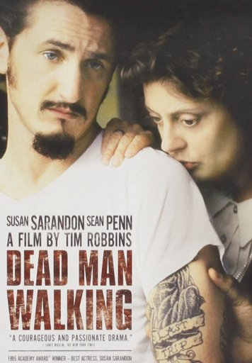 25 Years Later: 'Dead Man Walking' was Hollywood Liberal Filmmaking, Done Right | Features | LIVING LIFE FEARLESS