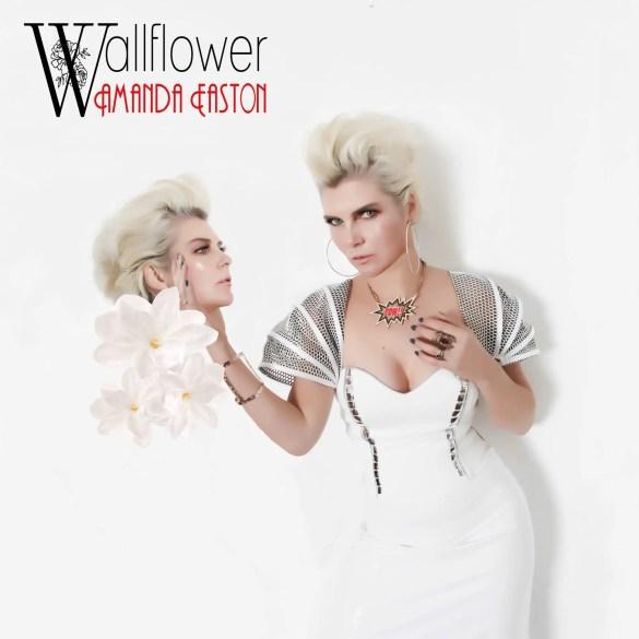 Amanda Easton - 'Wallflower' Reaction | Opinions | LIVING LIFE FEARLESS