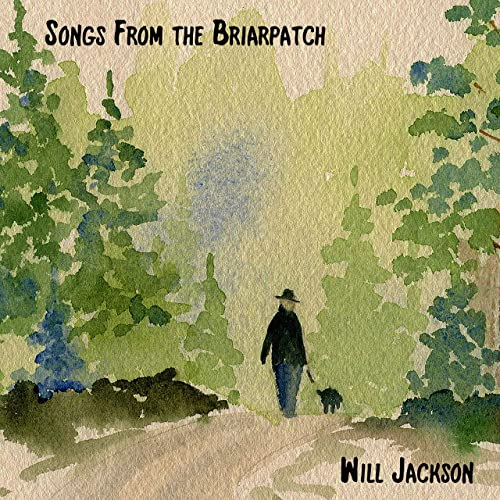 Will Jackson - 'Songs from the Briarpatch' Reaction   Opinions   LIVING LIFE FEARLESS