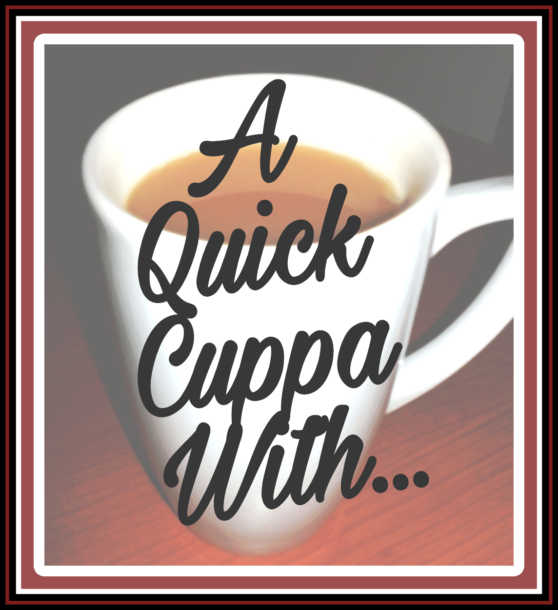 Introducing My Guest Post Series: A Quick Cuppa With…