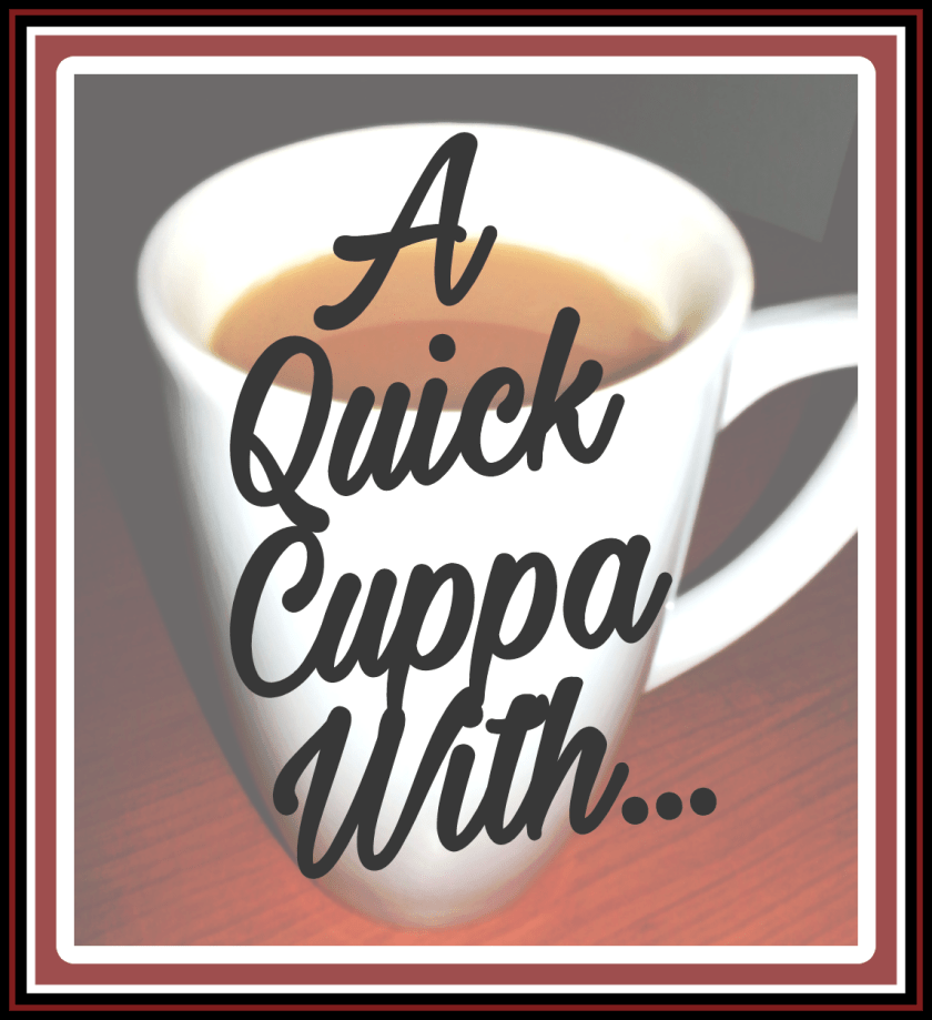 A Quick Cuppa With, Ready For A Cuppa, blogger, Q and A, interview, guest post, Living Life Our Way