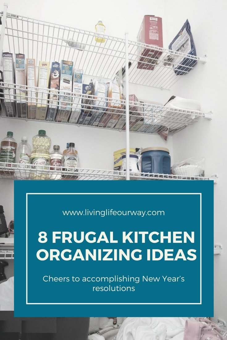8 Frugal Ways To Organise Your Kitchen - Living Life Our Way