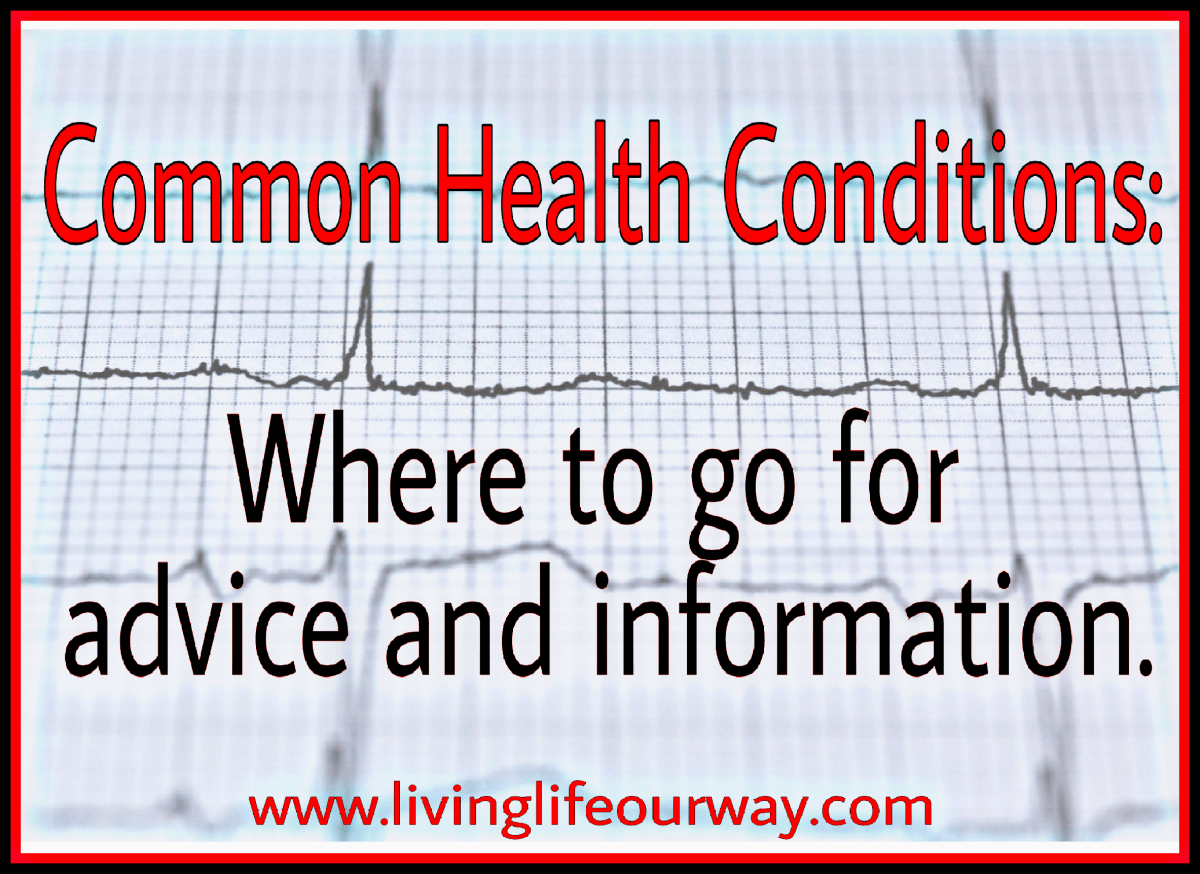 Common Health Conditions: Where To Go For Advice and Information