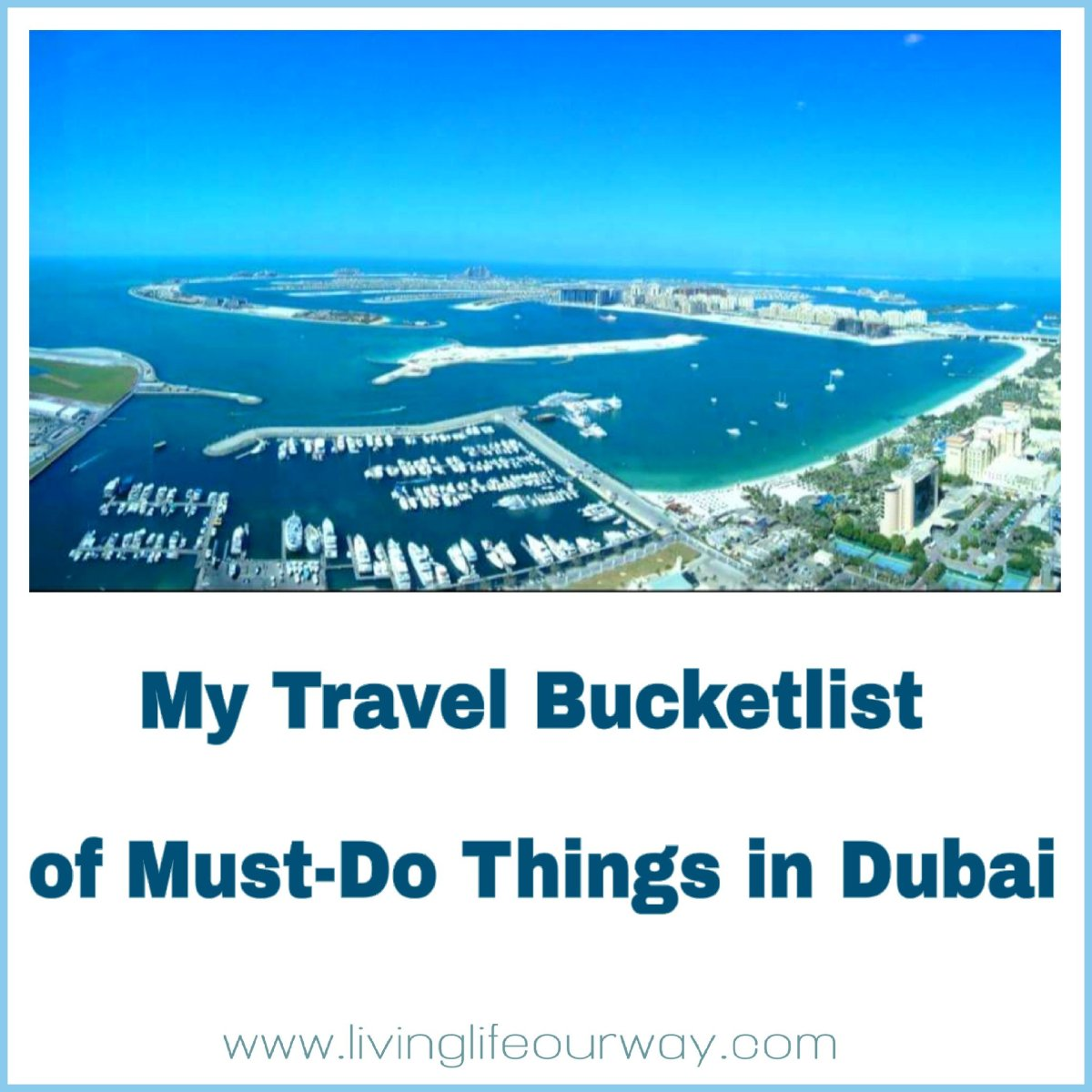 Dubai: My Ever Increasing Travel Bucketlist